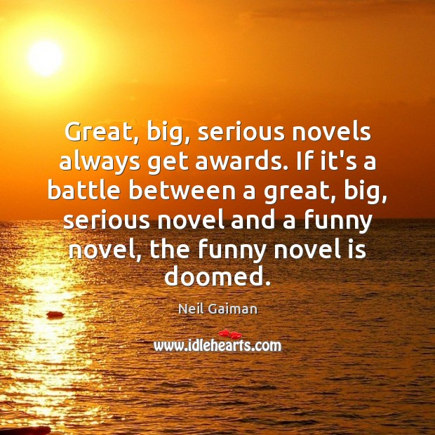 Image, Great, big, serious novels always get awards. If it's a battle between