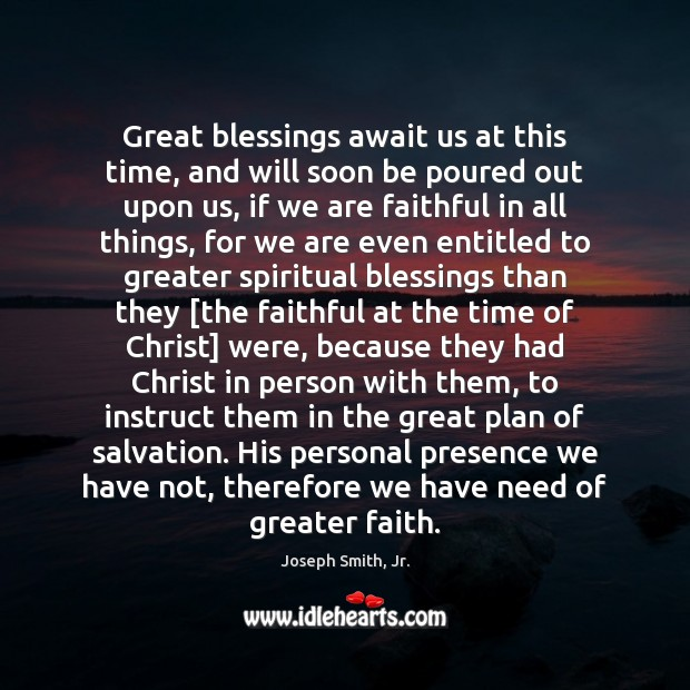 Great blessings await us at this time, and will soon be poured Blessings Quotes Image