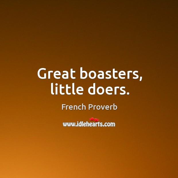 Image, Great boasters, little doers.