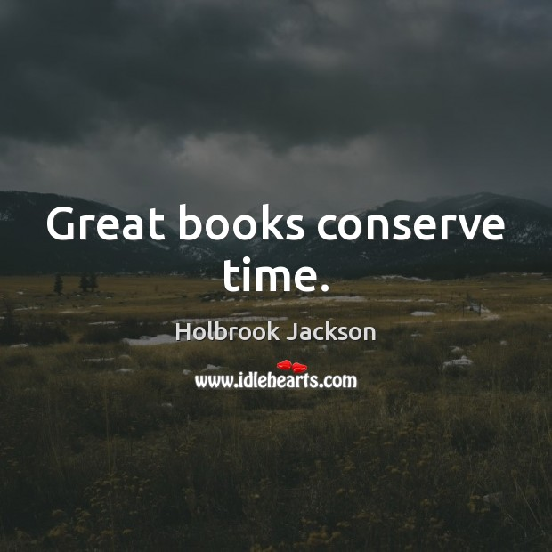 Great books conserve time. Image