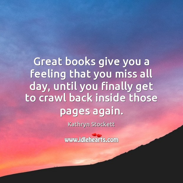 Great books give you a feeling that you miss all day, until Image