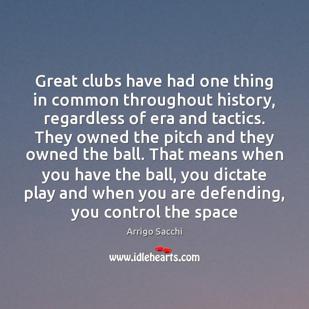 Great clubs have had one thing in common throughout history, regardless of Image