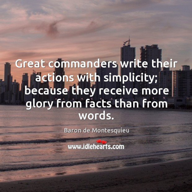 Image, Great commanders write their actions with simplicity; because they receive more glory