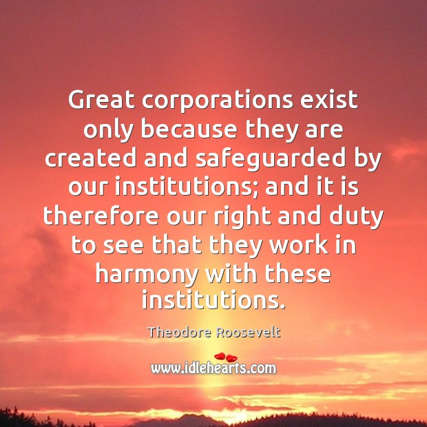 Image, Great corporations exist only because they are created and safeguarded by our