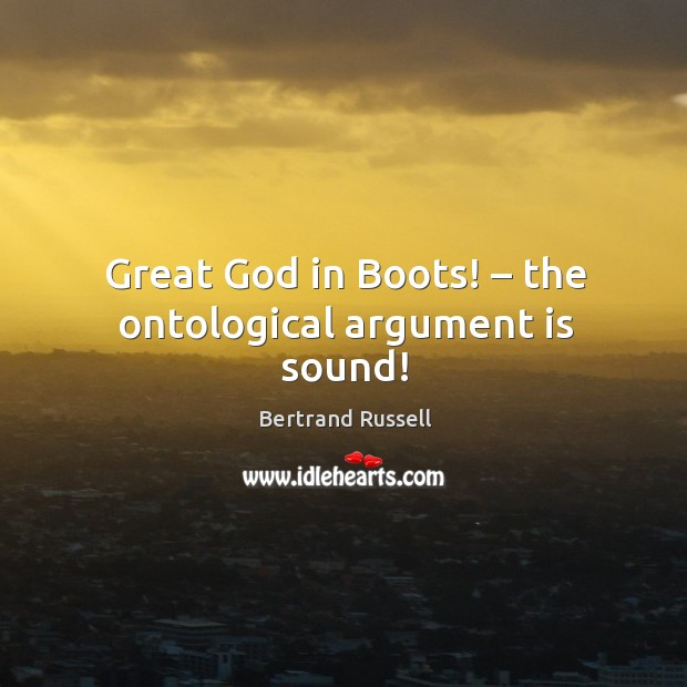 Image, Great God in Boots! – the ontological argument is sound!