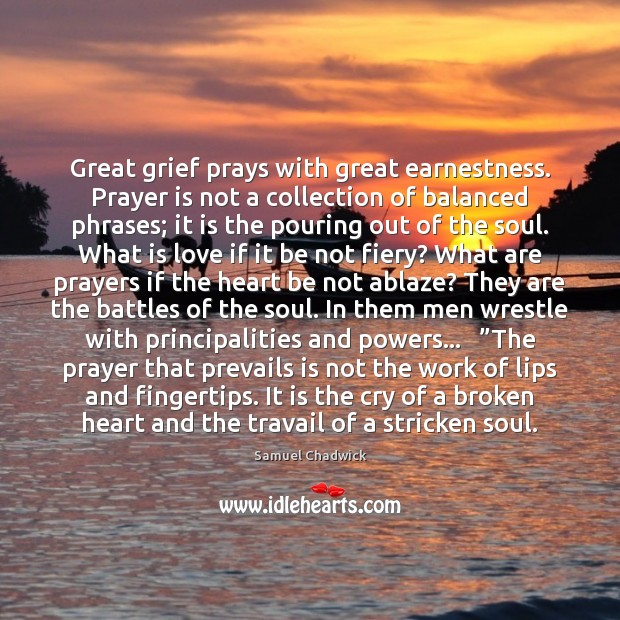 Great grief prays with great earnestness. Prayer is not a collection of Broken Heart Quotes Image