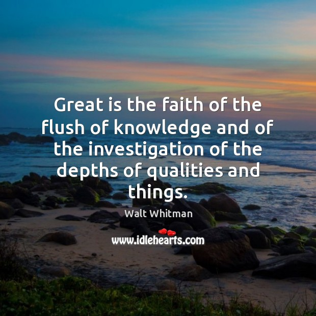Great is the faith of the flush of knowledge and of the Image