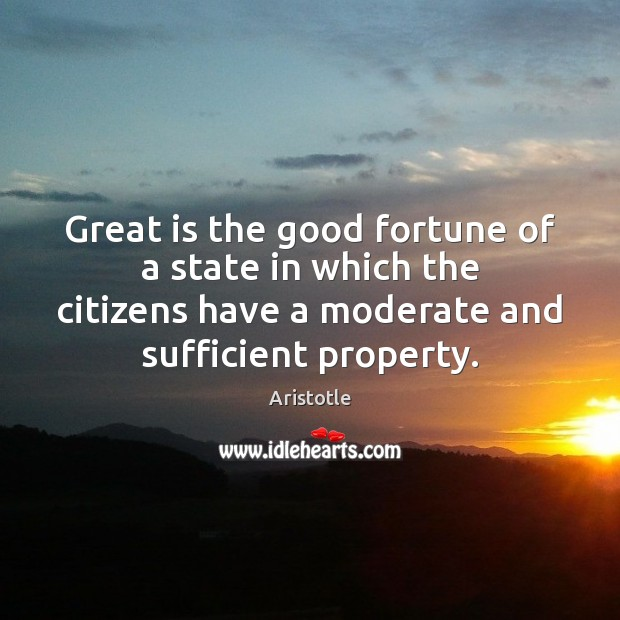 Image, Great is the good fortune of a state in which the citizens