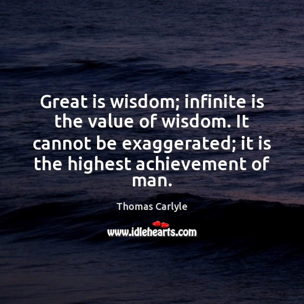 Great is wisdom; infinite is the value of wisdom. It cannot be Value Quotes Image