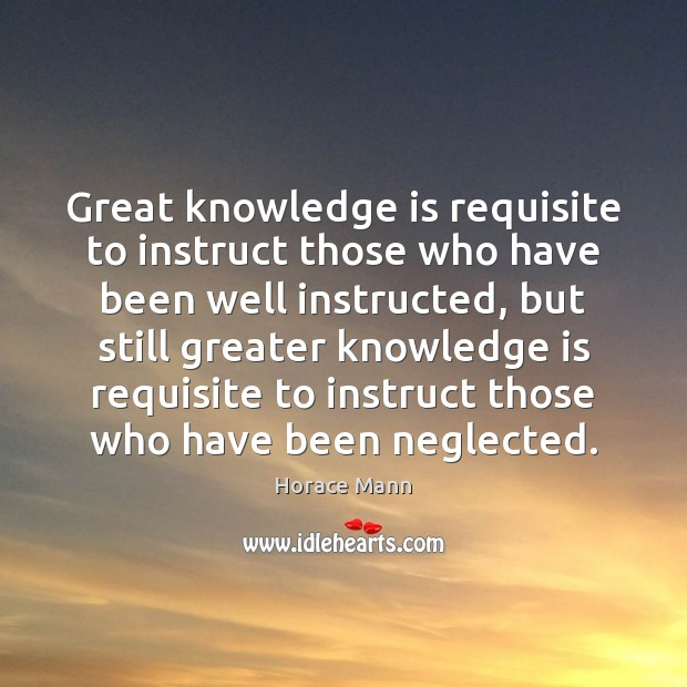 Great knowledge is requisite to instruct those who have been well instructed, Image