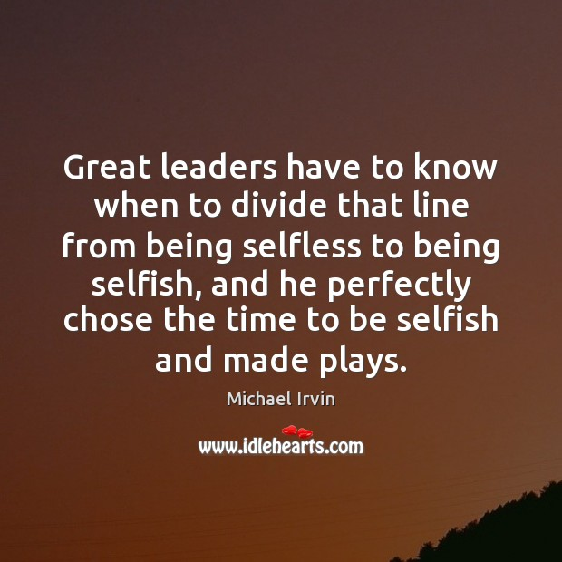 Image, Great leaders have to know when to divide that line from being