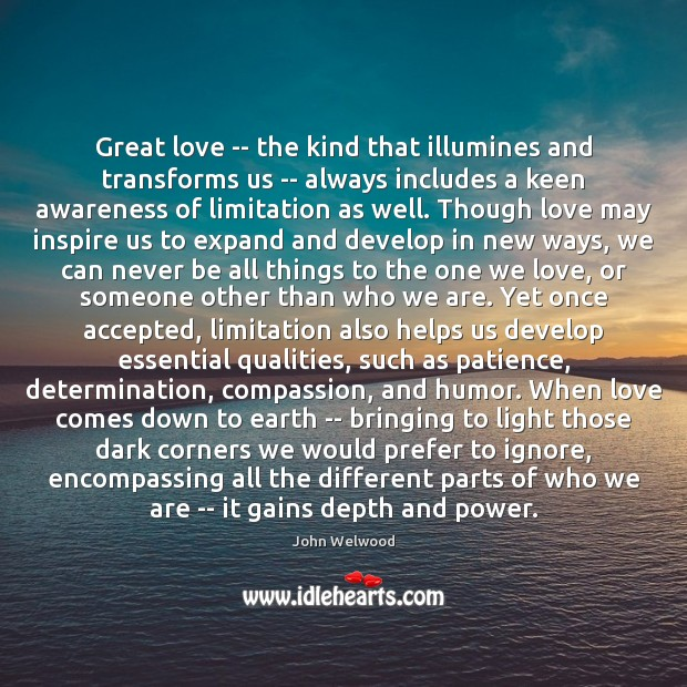 Image, Great love — the kind that illumines and transforms us — always