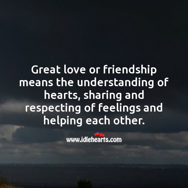 Great love or friendship means great understanding Image