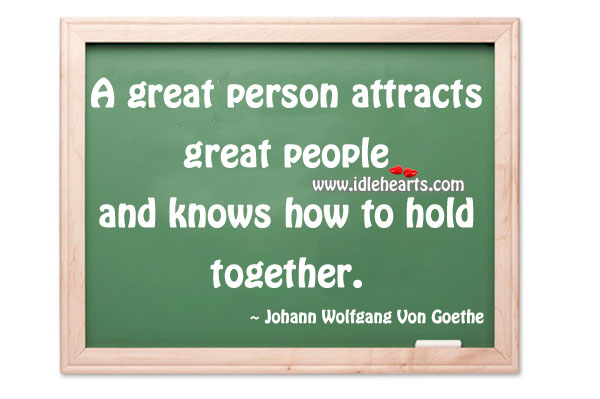 Great Person Attracts Great People