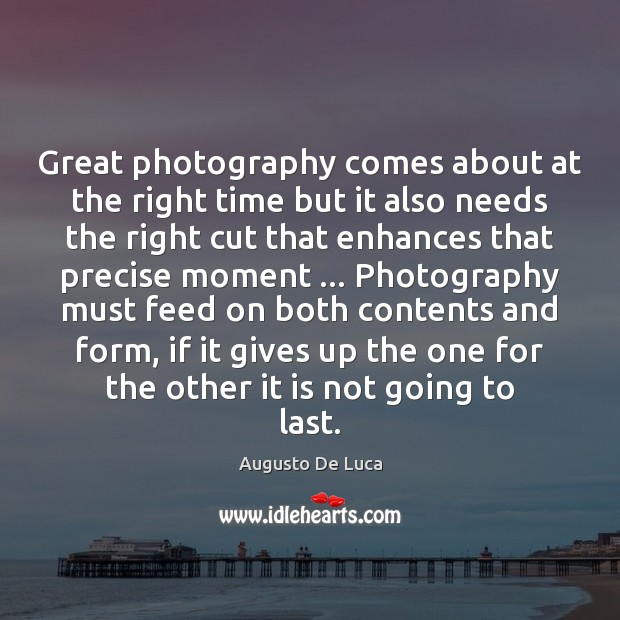 Image, Great photography comes about at the right time but it also needs