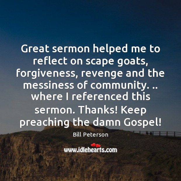 Image, Great sermon helped me to reflect on scape goats, forgiveness, revenge and