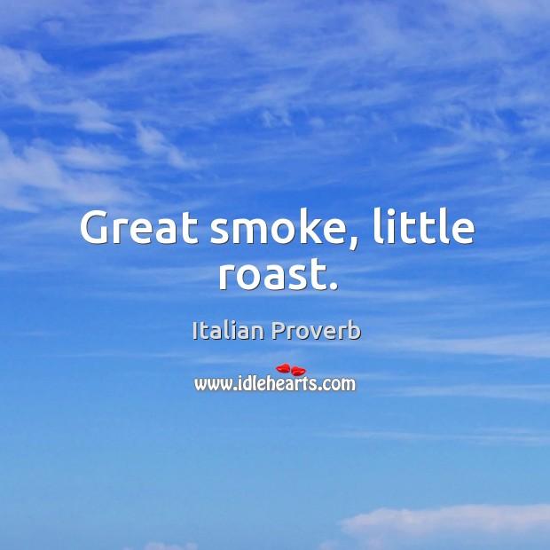 Image, Great smoke, little roast.