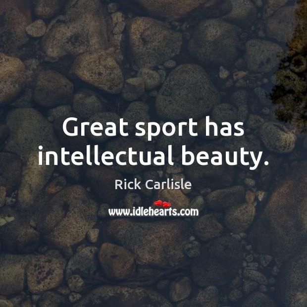 Great sport has intellectual beauty. Image