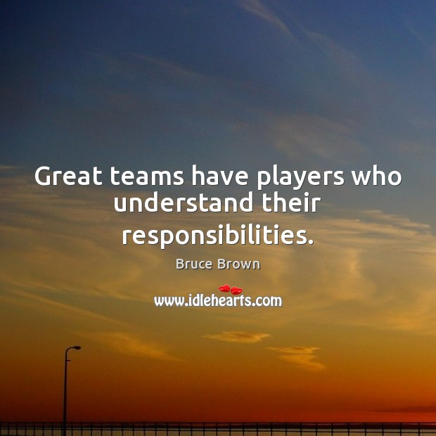 Image, Great teams have players who understand their responsibilities.