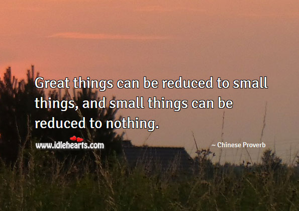 Image, Great things can be reduced to small things.
