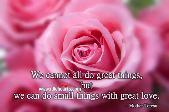Image, We can do small things with great love.