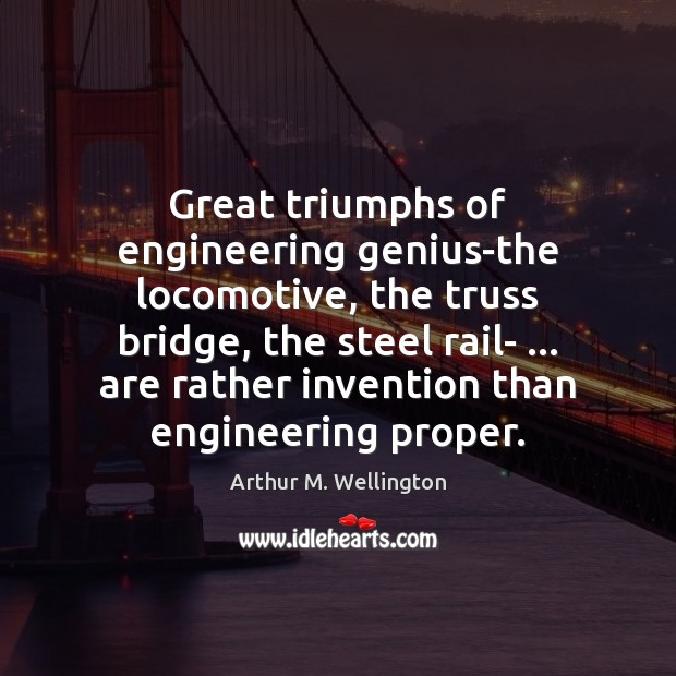 Image, Great triumphs of engineering genius-the locomotive, the truss bridge, the steel rail- …