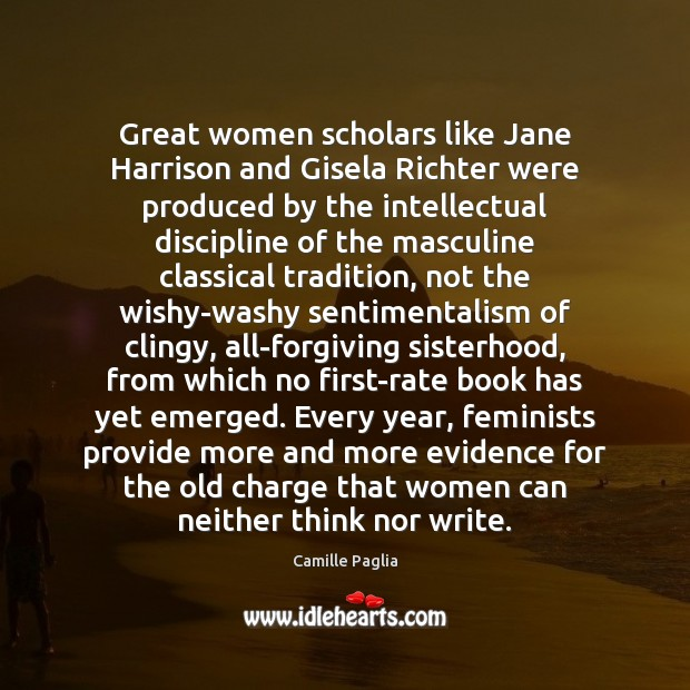 Great women scholars like Jane Harrison and Gisela Richter were produced by Image
