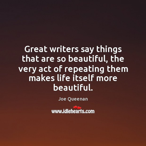 Great writers say things that are so beautiful, the very act of Image