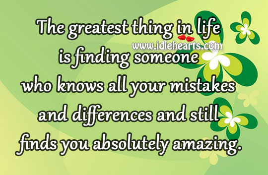 The Greatest Thing In Life Is Finding
