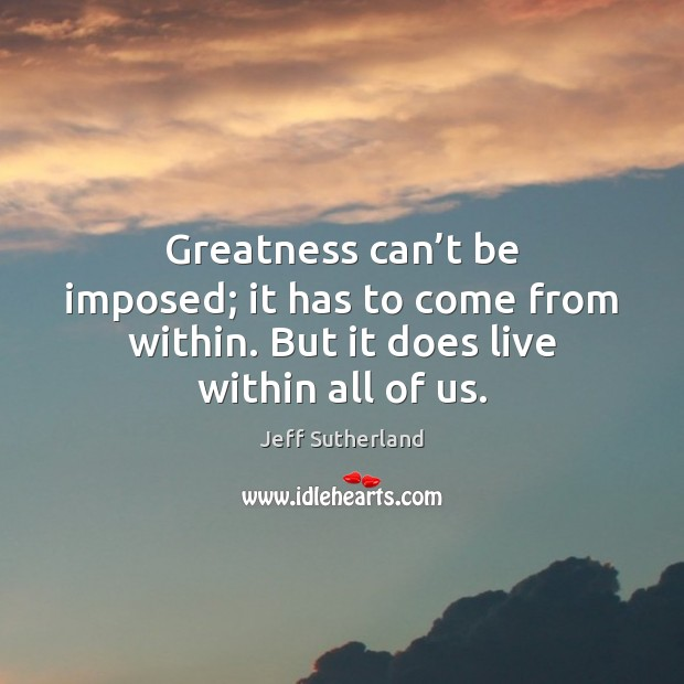 Greatness can't be imposed; it has to come from within. But Image