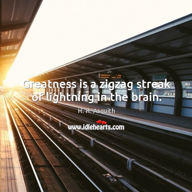 Greatness is a zigzag streak of lightning in the brain. Image