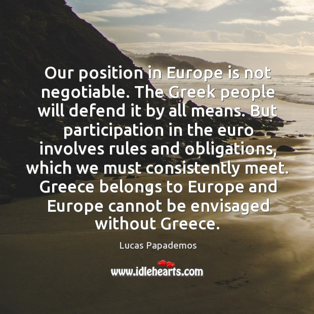 Greece belongs to europe and europe cannot be envisaged without greece. Image