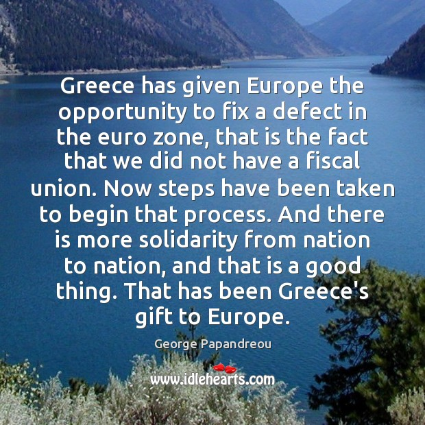 Greece has given Europe the opportunity to fix a defect in the Image
