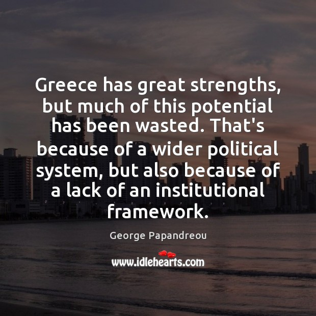 Greece has great strengths, but much of this potential has been wasted. Image