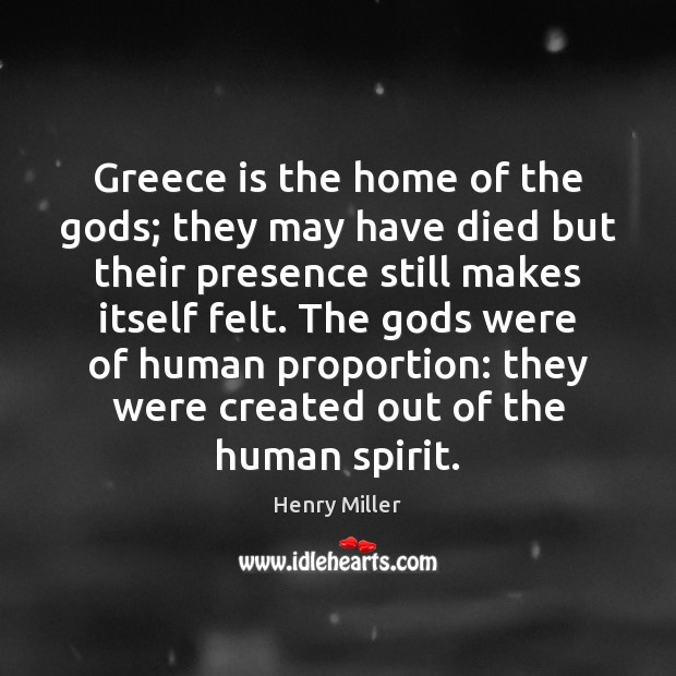 Greece is the home of the Gods; they may have died but Image