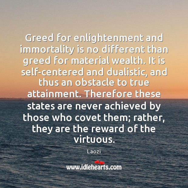 Image, Greed for enlightenment and immortality is no different than greed for material