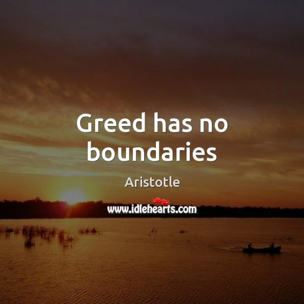 Image, Greed has no boundaries