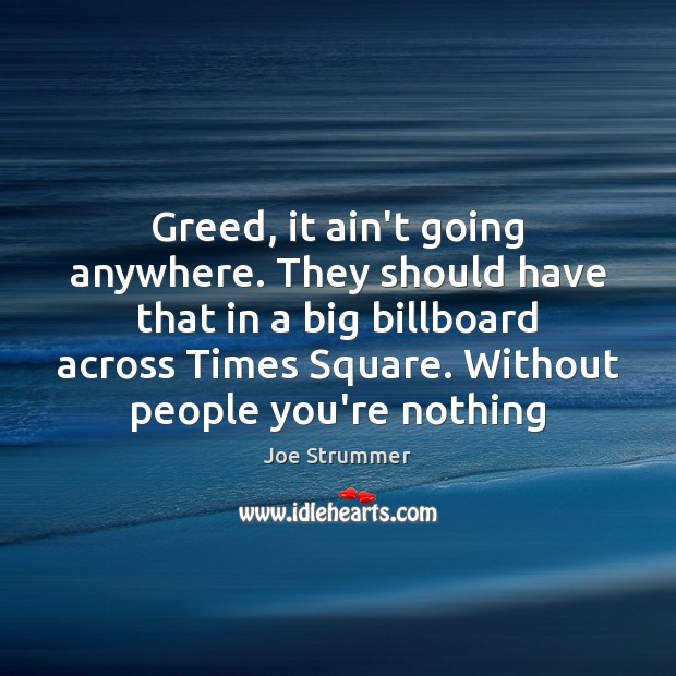 Greed, it ain't going anywhere. They should have that in a big Image