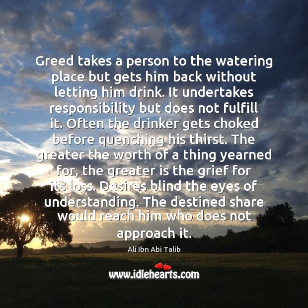 Greed takes a person to the watering place but gets him back Image