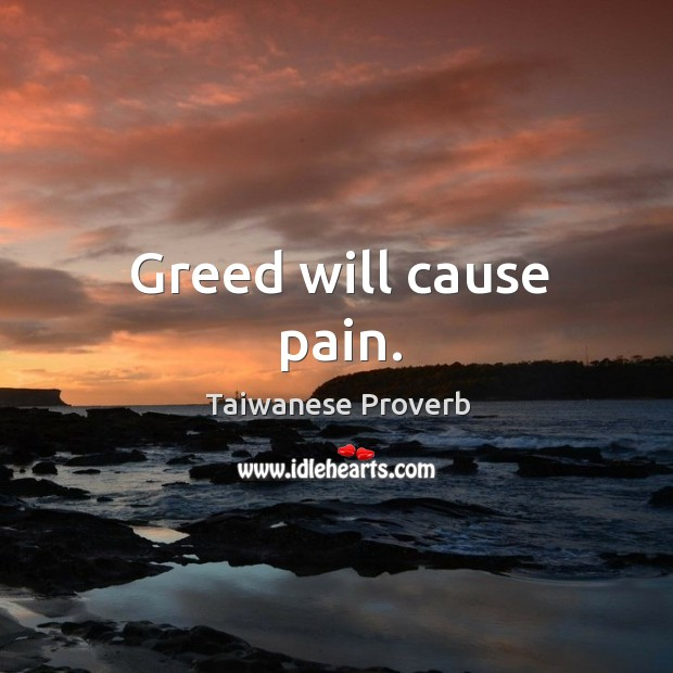 Image, Greed will cause pain.