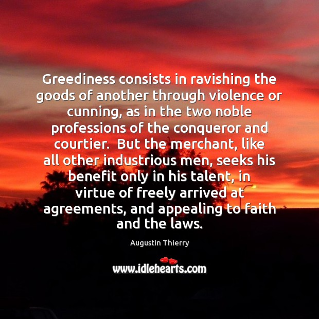 Image, Greediness consists in ravishing the goods of another through violence or cunning,