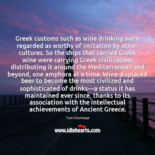 Greek customs such as wine drinking were regarded as worthy of imitation Image