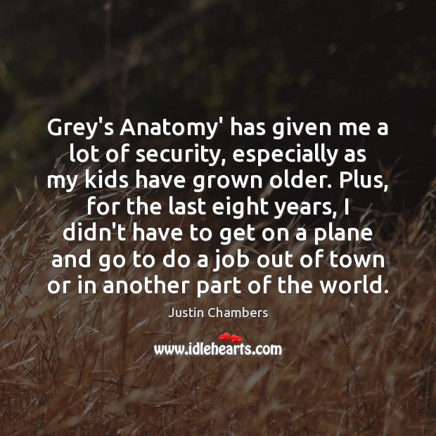 Image, Grey's Anatomy' has given me a lot of security, especially as my