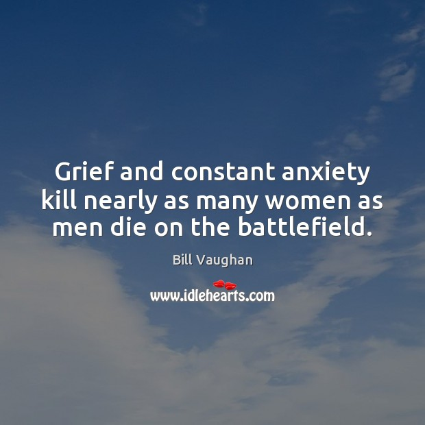 Grief and constant anxiety kill nearly as many women as men die on the battlefield. Image
