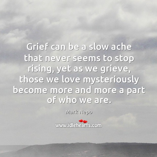 Grief can be a slow ache that never seems to stop rising, Image