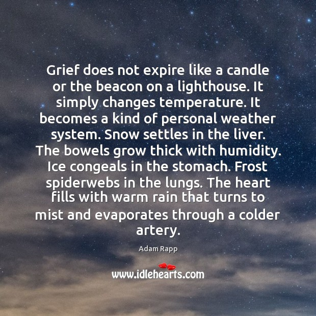 Image, Grief does not expire like a candle or the beacon on a