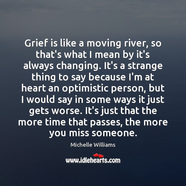 Image, Grief is like a moving river, so that's what I mean by