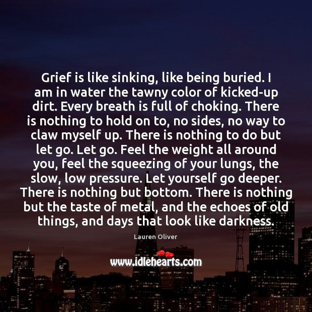 Grief is like sinking, like being buried. I am in water the Image