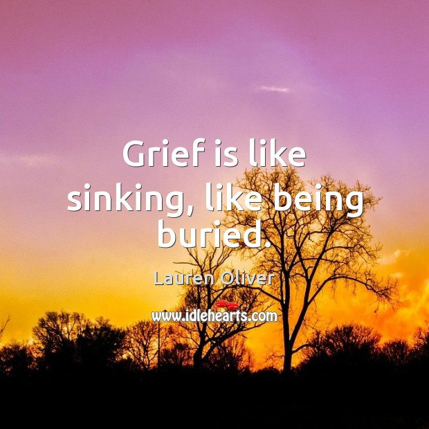 Grief is like sinking, like being buried. Image