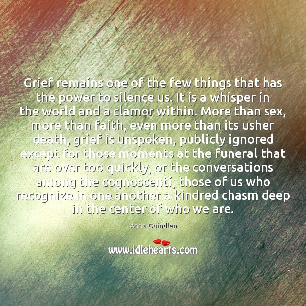 Image, Grief remains one of the few things that has the power to